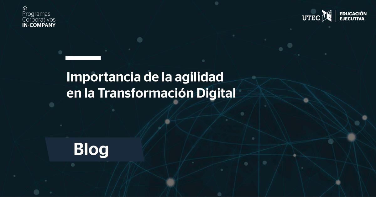 Importancia de la agilidad en la Transformación Digital